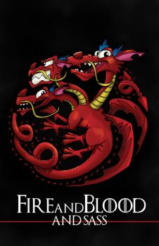 FIRE and BLOOD and SASS by CThompsonArt