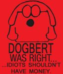 Dogbert Was Right by Picassamia
