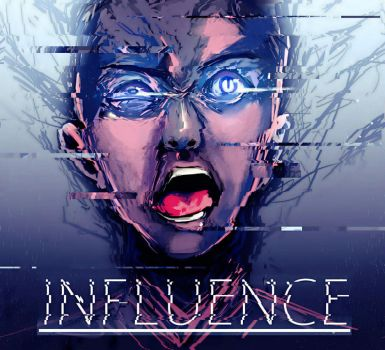 INFLUENCE by AwesomeAF