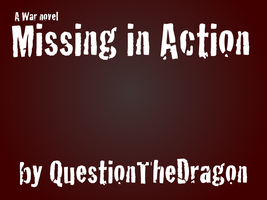 Missing in Action Cover by QuestionTheDragon