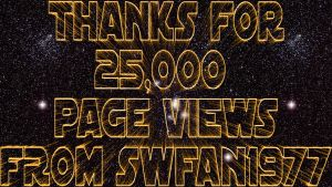 Thanks for 25,000 Page Views from SWFan1977 by SWFan1977