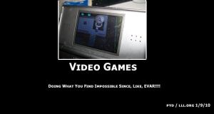 Demotivational- Video Games by PlottingYourDemise