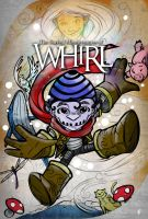 The Surreal Misadventures of WHIRL by Briansbigideas