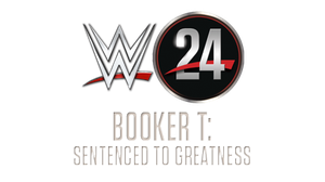 WWE 24 - Booker T : Sentenced To Greatness Logo by Wrestling-Networld