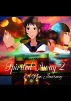 Spirited Away 2 : -A New Journey- by MoonPrincessAya