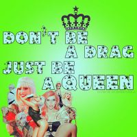 Just be a queen by gagauniverse