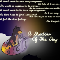 A Shadow Of The Day by Lunamania