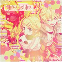 Like Dislike by MakaxKagamine