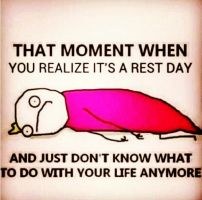 When It Is A Rest Day... by Proud2BMe1936