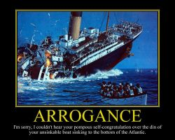 Arrogance II Motivational Poster by DaVinci41