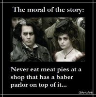 Sweeney Todd - Moral of the story... by peblezQ