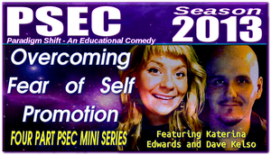PSEC 2013 Overcoming Fear of Self Promotion by paradigm-shifting