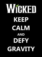 Keep Calm And Defy Gravity by Creepyland