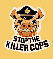 STOP THE KILLER COPS by Jomajaba