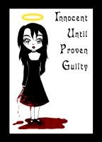 Innocent Until Proven Guilty by triola