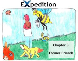 Expedition: Chapter 3 - Former Friends by Kitta-Furen