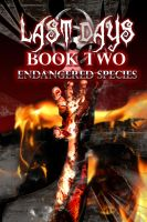 Endangered Species (Last Days: Book Two) cover 3 by joseph-sweet