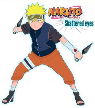 Naruto: Shattered eyes by sadisticL