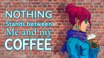 Me and  my coffee by Inner-D