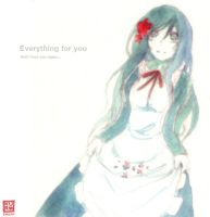 Everything for you by Kur0-sakura