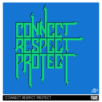 Connect, Respect, Protect by Royds