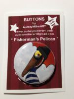 Fisherman's Pelican 1inch Pinback Button by AudreyMillerArt