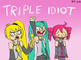 Triple Idiot by ToaJahli