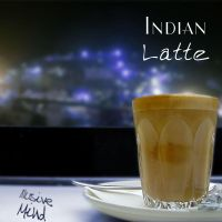 Indian Latte by illusivemind