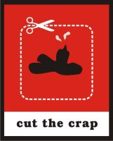 cut the Crap... by propagate