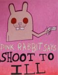 Pink rabbit says shoot to ill by Natasha96