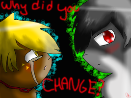 Why did you change? by dovepaw3000