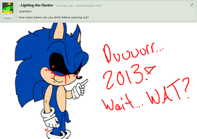 Drunk Sonic EXE question 1 by Ask-Drunk-Sonic-EXE