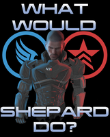 What Would Shepard Do? by JonnyB1250