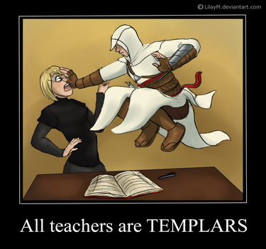Teachers are Templars by LilayM