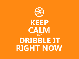 Keep Calm #048 - And Dribble It Right Now by HundredMelanie