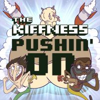 The Kiffness Pushin' On iTunes Artwork by Cosmic-Onion-Ring