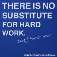 No substitute for hard work by VBAadmin