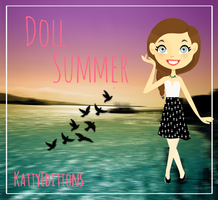 Doll Summer  by KattyEditionss