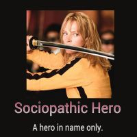 Sociopathic Hero by Chaser1992