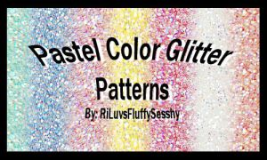 Pastel Color Glitter Patterns by RiLuvsFluffySesshy