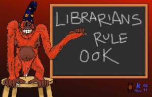 http://th06.deviantart.com/fs8/300W/i/2005/311/6/d/Librarians_Rule_OOK____by_Ramrider.jpg