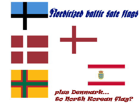 Nordicized baltic flags plus a bonus! and an edit! by aruon