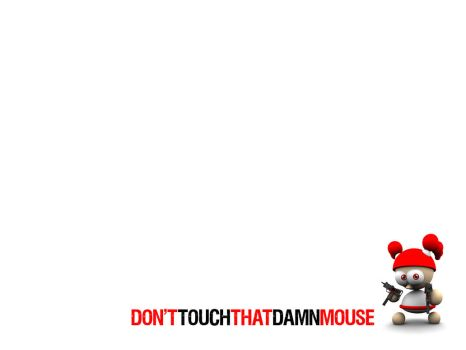 Don't Touch The Mouse by smashmethod