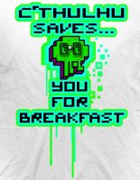 Cthulhu Saves Breakfast T by Cfergiee