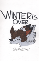 winter is OVER! by Crazychivez