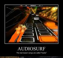 Audiosurf - A Demotivator by RustySteele