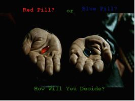 Red Pill or Blue Pill? by GreenDayGirl18