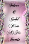 Silver and Gold by Sidhe-Faerie