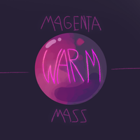 Warm - Magenta Mass by Sergle