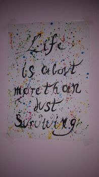 Life is about more than just surviving by Bloodtiesss
